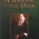 A Bridge Over: The Story of John Masters by Allan Marriott